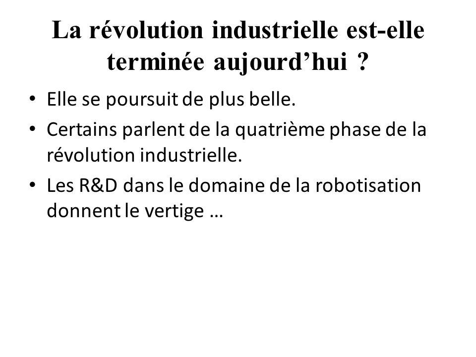 La révolution industrielle est-elle terminée aujourd'hui .
