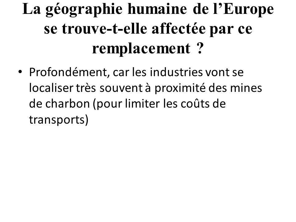 La géographie humaine de l'Europe se trouve-t-elle affectée par ce remplacement .