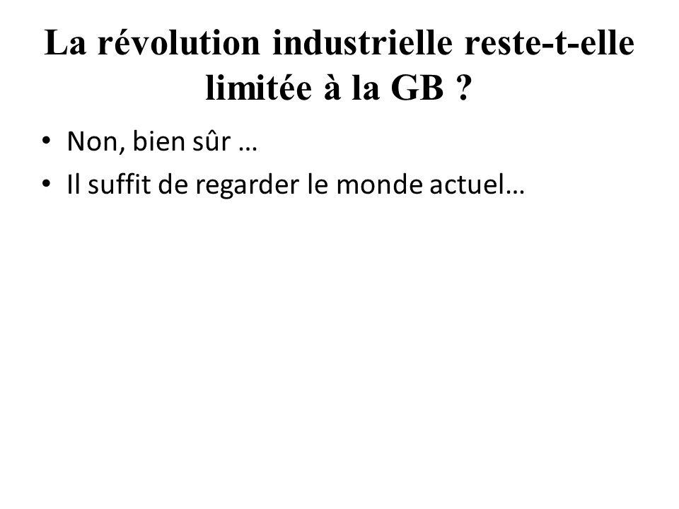 La révolution industrielle reste-t-elle limitée à la GB .