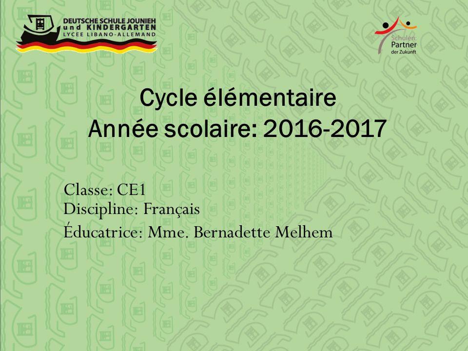 Cycle élémentaire Année scolaire: 2016-2017 Classe: CE1 Discipline: Français Éducatrice: Mme.