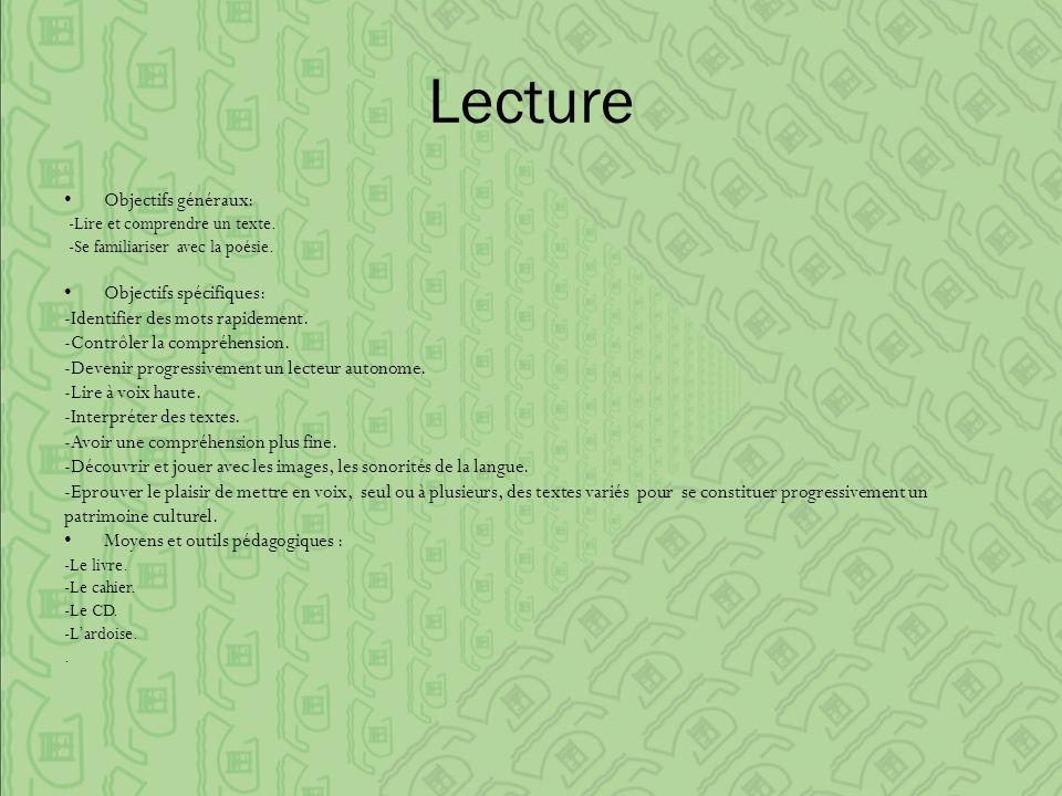 Lecture Objectifs généraux: -Lire et comprendre un texte.