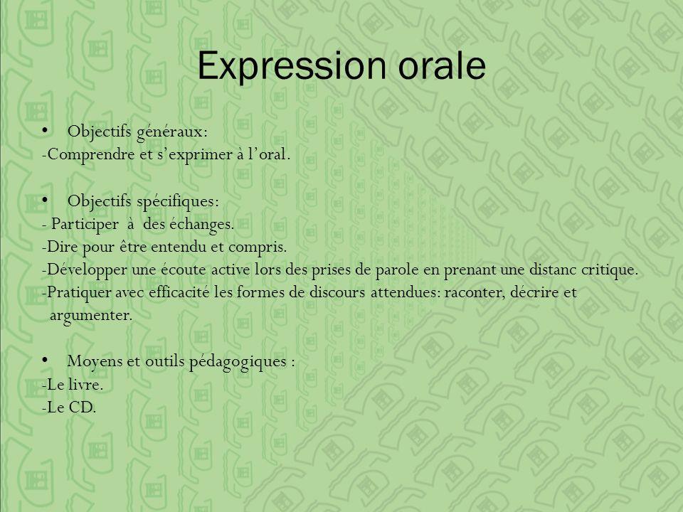 Expression orale Objectifs généraux: -Comprendre et s'exprimer à l'oral.