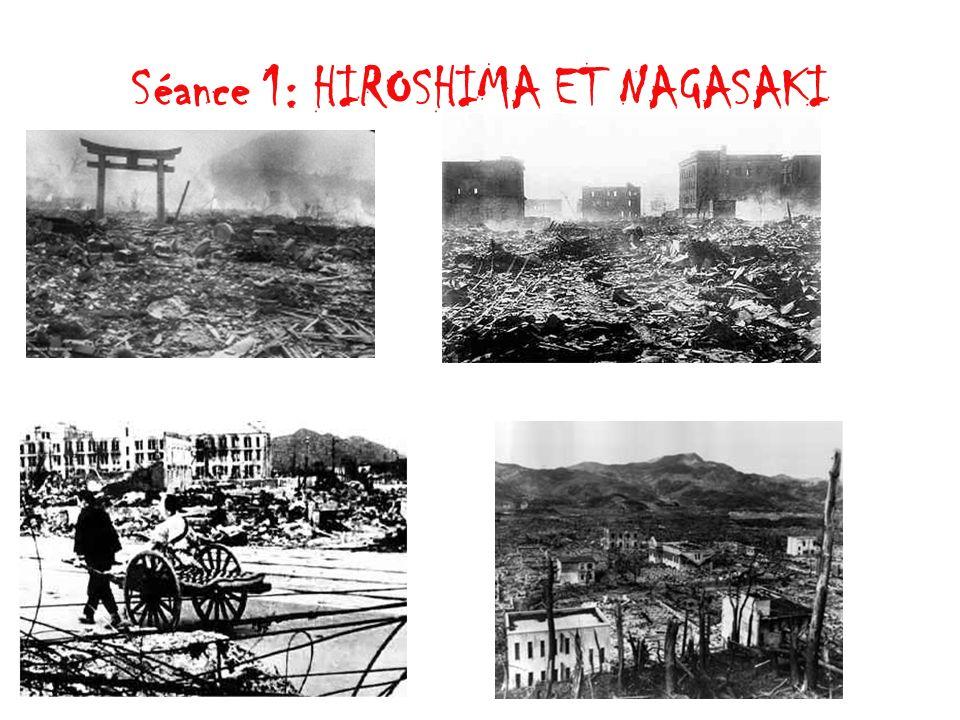 Séance 1: HIROSHIMA ET NAGASAKI