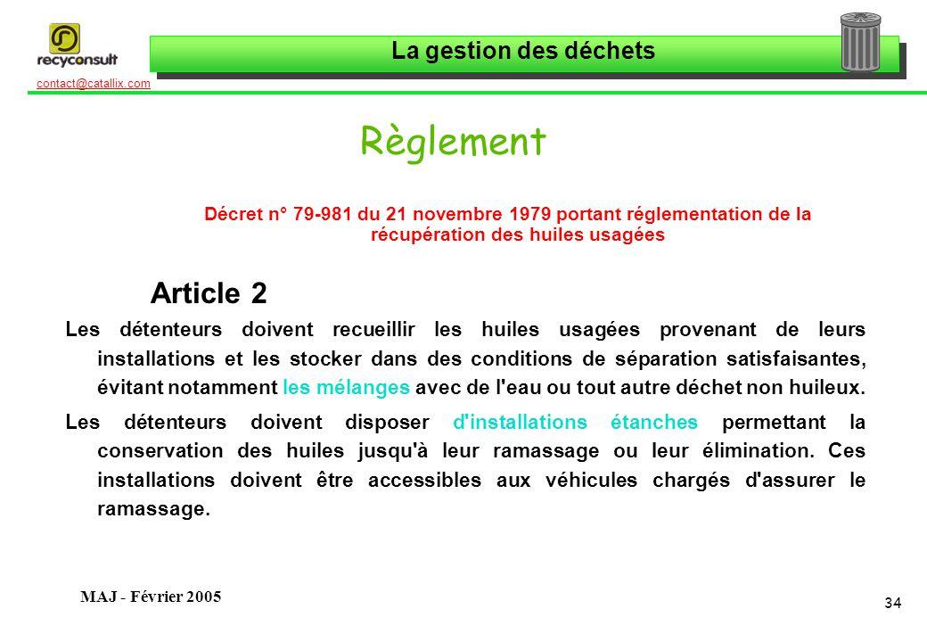La gestion des déchets 34 contact@catallix.com MAJ - Février 2005 Règlement Décret n° 79-981 du 21 novembre 1979 portant réglementation de la récupéra