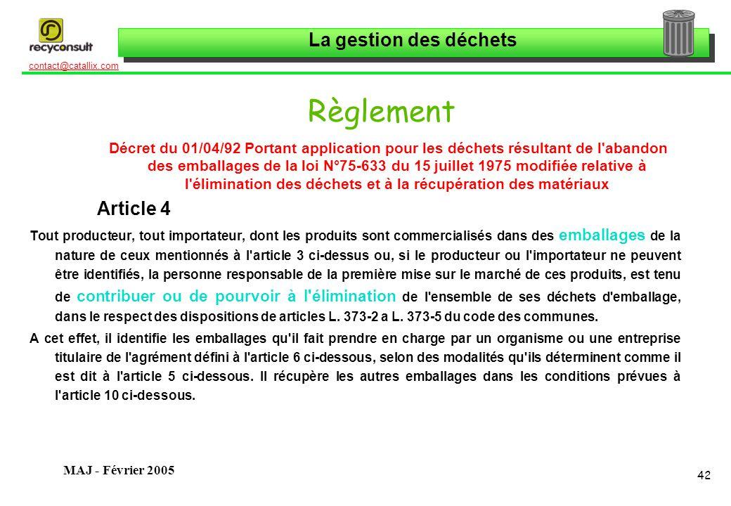La gestion des déchets 42 contact@catallix.com MAJ - Février 2005 Règlement Décret du 01/04/92 Portant application pour les déchets résultant de l'aba