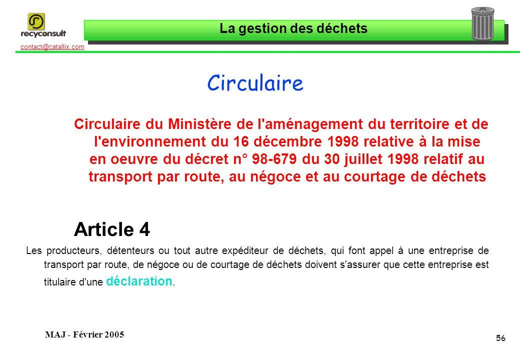 La gestion des déchets 56 contact@catallix.com MAJ - Février 2005 Circulaire Circulaire du Ministère de l'aménagement du territoire et de l'environnem