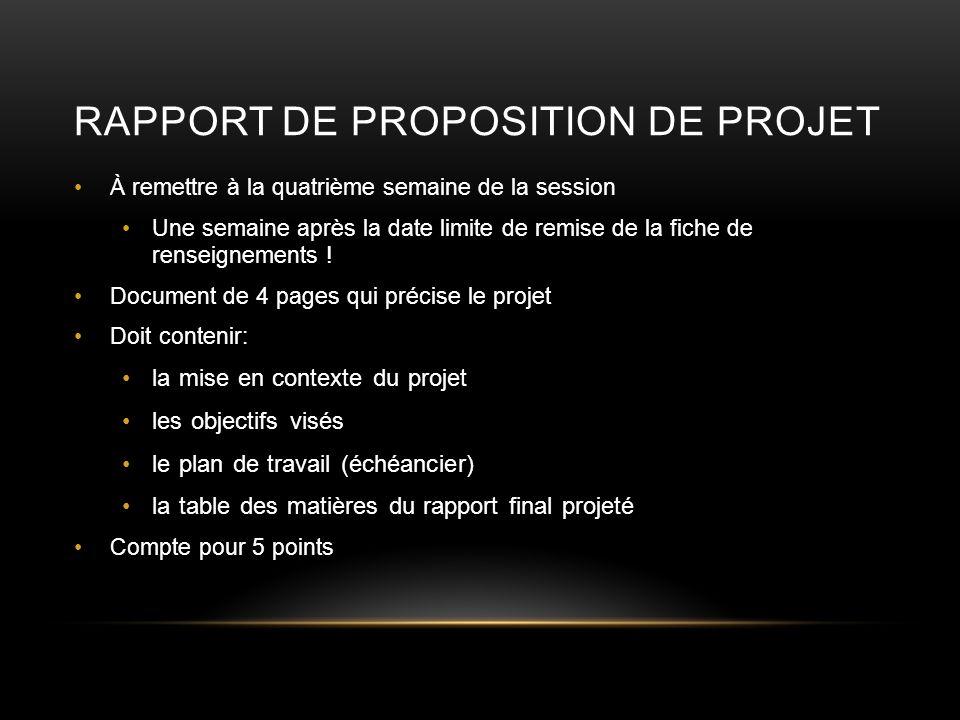 Fiche de renseignements Formulaire Définit c est quoi le projet Démonstration que c est de la conception Doit être approuvé par prof.