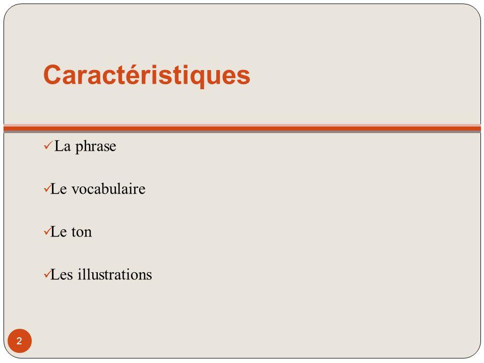 La phrase Phrase bien structurée Syntaxe simple (18 mots) Ponctuation appropriée Phrases affirmatives Charnières A éviter: phrases passives et expressions négatives 3