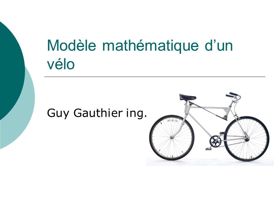 Modèle mathématique dun vélo Guy Gauthier ing.