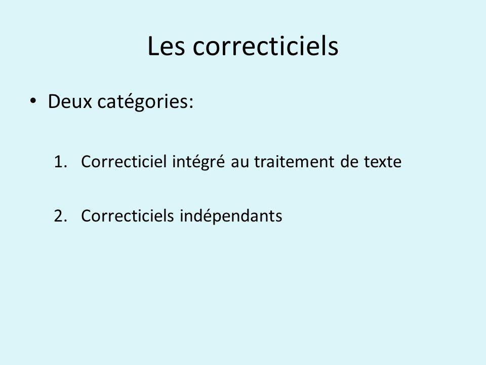 Deux catégories: 1.Correcticiel intégré au traitement de texte 2.Correcticiels indépendants