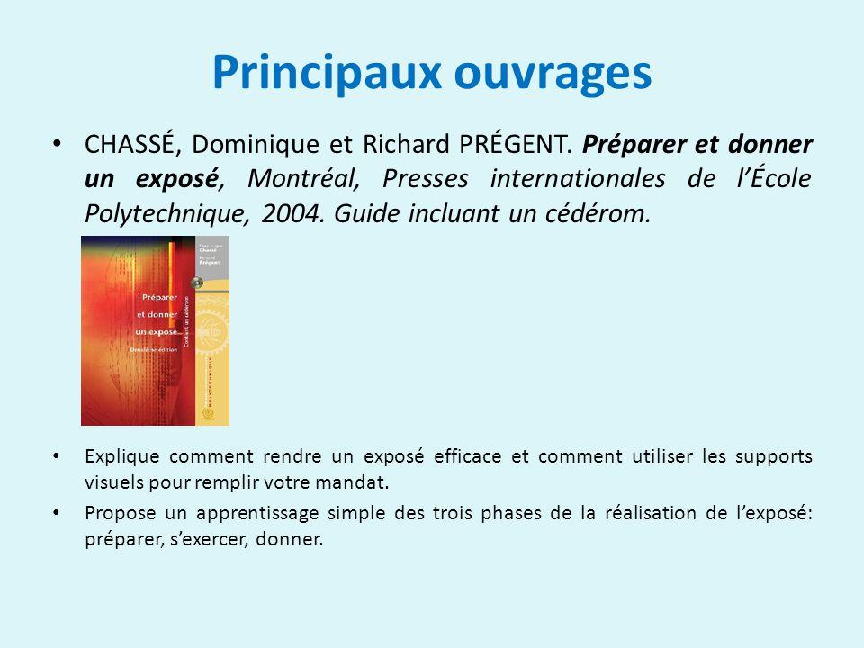 Principaux ouvrages CHASSÉ, Dominique et Richard PRÉGENT.