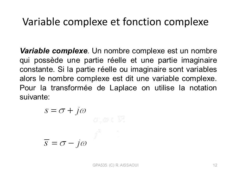 Variable complexe et fonction complexe GPA535. (C) R. AISSAOUI12 Variable complexe. Un nombre complexe est un nombre qui possède une partie réelle et