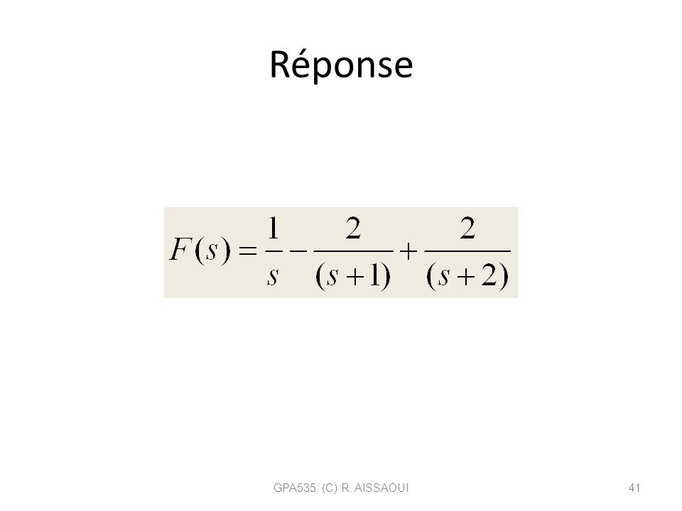 Réponse GPA535. (C) R. AISSAOUI41