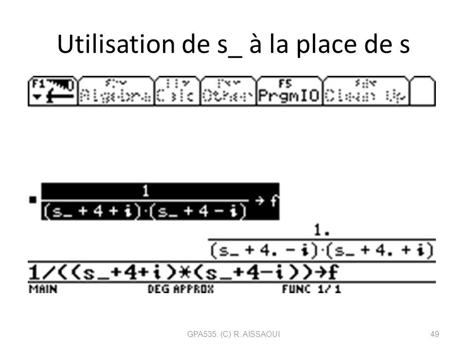 Utilisation de s_ à la place de s GPA535. (C) R. AISSAOUI49