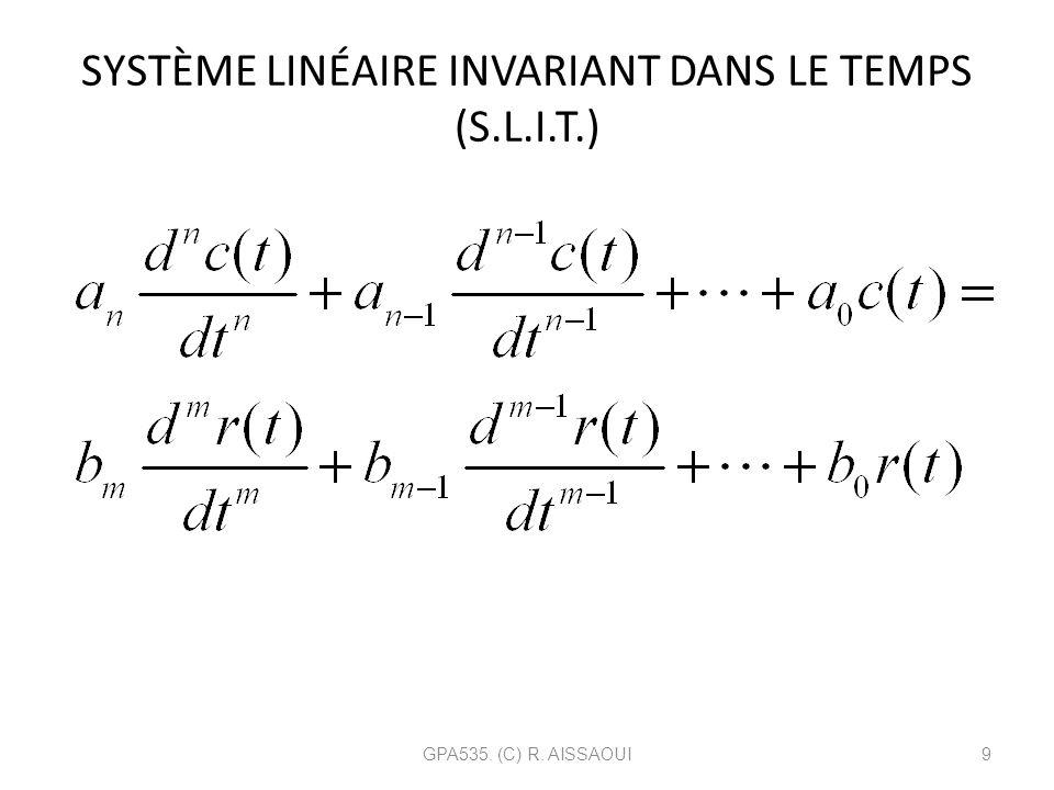 SYSTÈME LINÉAIRE INVARIANT DANS LE TEMPS (S.L.I.T.) GPA535. (C) R. AISSAOUI9