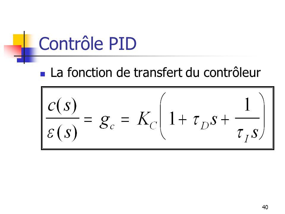 Contrôle PID La fonction de transfert du contrôleur 40