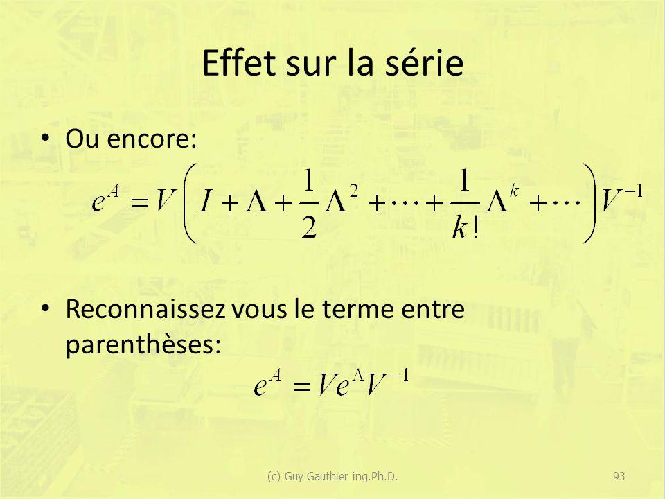 Effet sur la série Ou encore: Reconnaissez vous le terme entre parenthèses: 93(c) Guy Gauthier ing.Ph.D.
