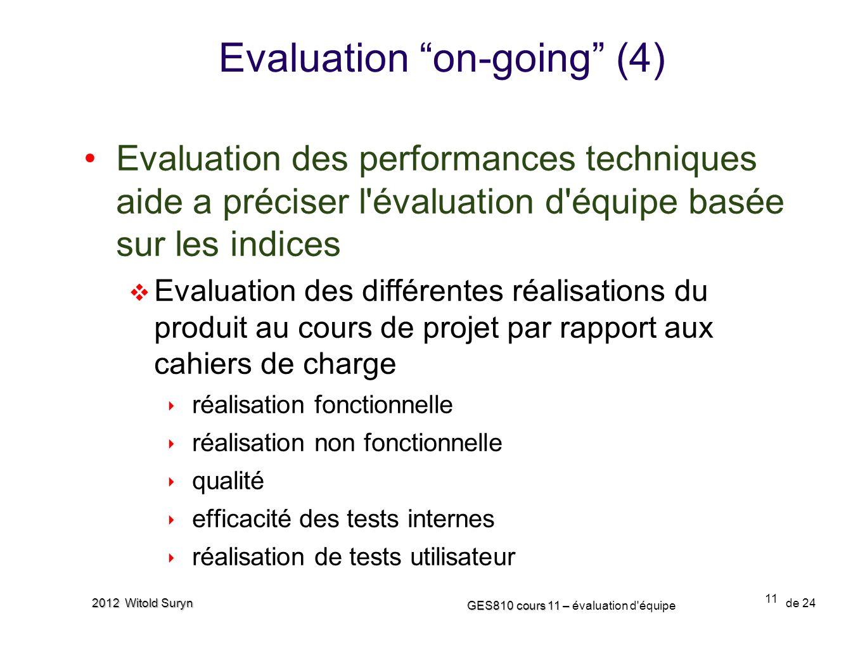 11 GES810 cours 11 – GES810 cours 11 – évaluation d'équipe de 24 2012 Witold Suryn Evaluation des performances techniques aide a préciser l'évaluation