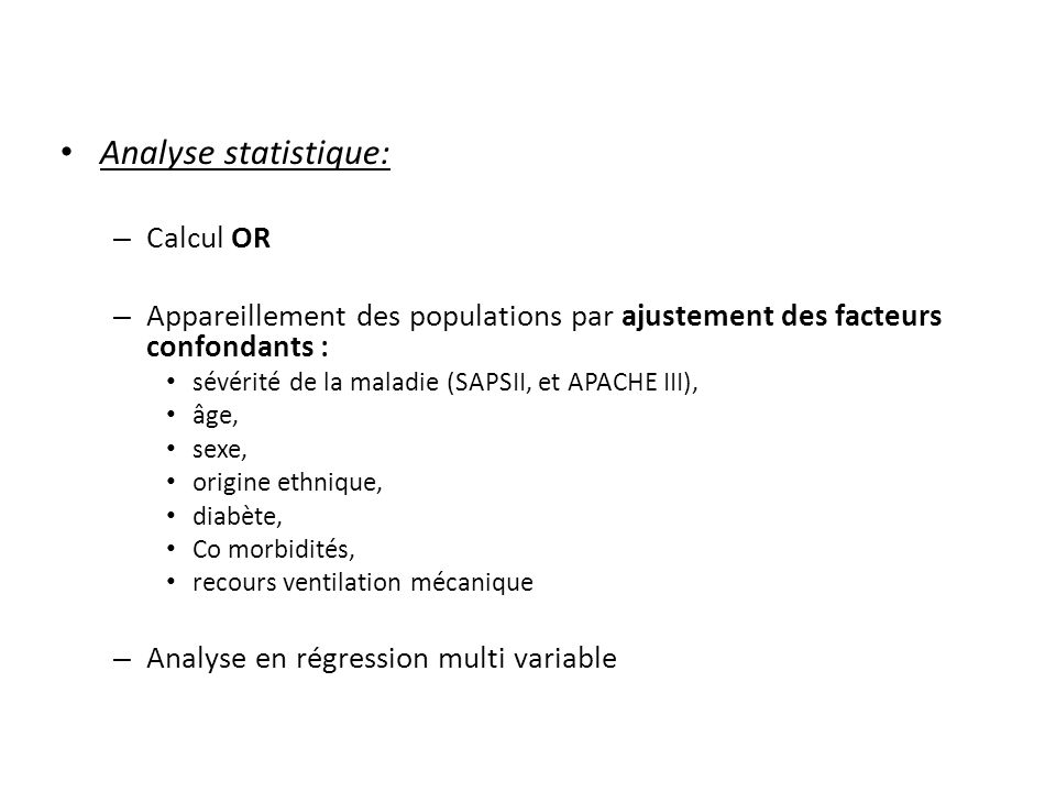 RESULTATS : Caractéristiques de la population :n=10456 Table 1 Baseline characteristics at intensive care unit admission stratified by study period Clinical characteristicPeriod IPeriod II Period III (n = 2,366) (n = 3,322) (n = 4,786) Age in years, mean ± SD 51.1 ± 18.5 51.6 ± 19.1 51.6 ± 19.0 Male gender, n (%)1,467 (62.0) 2,071 (62.4) 3,044 (63.9) Race or ethnic group, n (%)a Native American 70 (2.96) 62 (1.87) 105 (2.20) Asian 142 (6.00) 220 (6.63) 294 (6.17) African-American 224 (9.47) 291 (8.77) 369 (7.74) Caucasian 1,651 (69.78) 2,310 (69.60) 3,422 (71.77) Hispanic 91 (3.85) 156 (4.70) 228 (4.78) Unknown 188 (7.95) 283 (8.52) 350 (7.34) History of diabetes, n (%) Type I 64 (2.7) 68 (2.1) 77 (1.6) Type II 211 (8.92)367 (11.1) 574 (12.0)