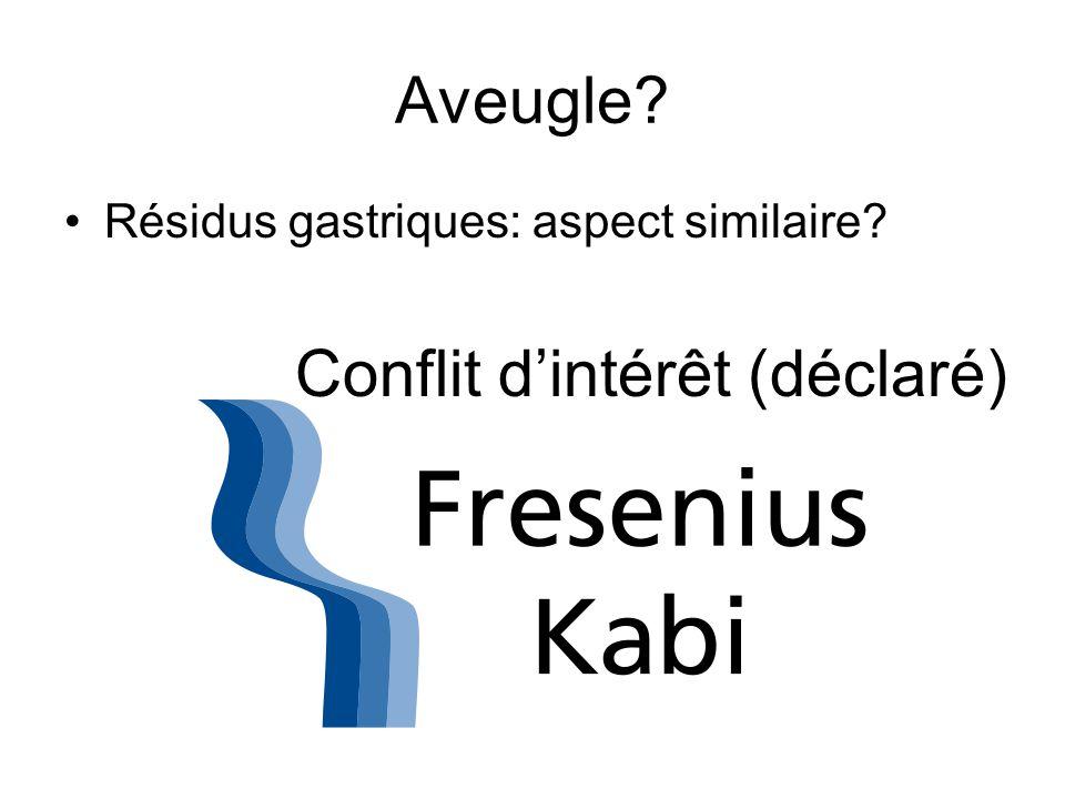 Aveugle Résidus gastriques: aspect similaire Conflit dintérêt (déclaré)