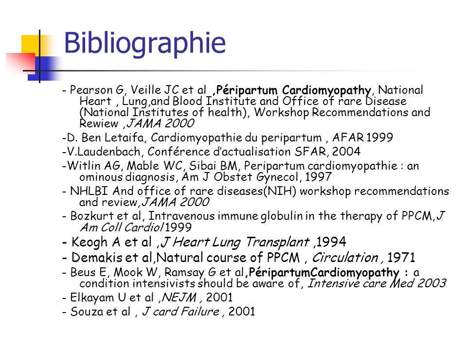 Bibliographie - Pearson G, Veille JC et al,Péripartum Cardiomyopathy, National Heart, Lung,and Blood Institute and Office of rare Disease (National In