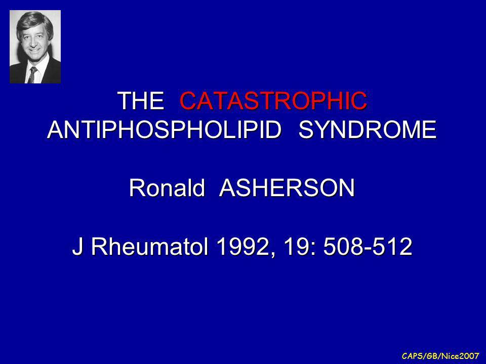 CAPS/GB/Nice2007 –Atteinte pulmonaire reportée chez 68% des pts présentant un SCAPL (150/220) –21% des SCAPL (47/220) présentent un tableau de SDRA …et 40% en décèdent –lésions de microangiopathie thrombotique quasi constantes –aucune différence (age, sexe, facteurs prédisposants) entre ceux qui vont développer ou non un SDRA The Acute Respiratory Distress Syndrome in Catastrophic AntiPhospholipid Syndrome: analysis of a series of 47 patients.