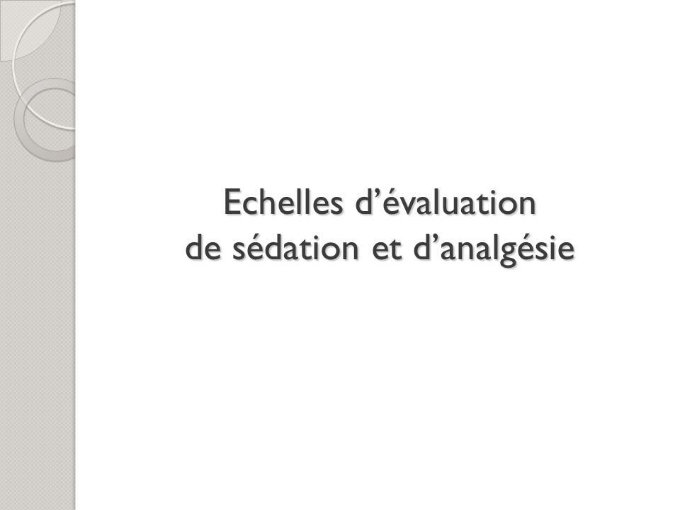 Echelles dévaluation de sédation et danalgésie