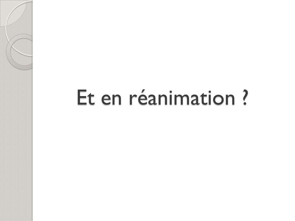 Et en réanimation ?
