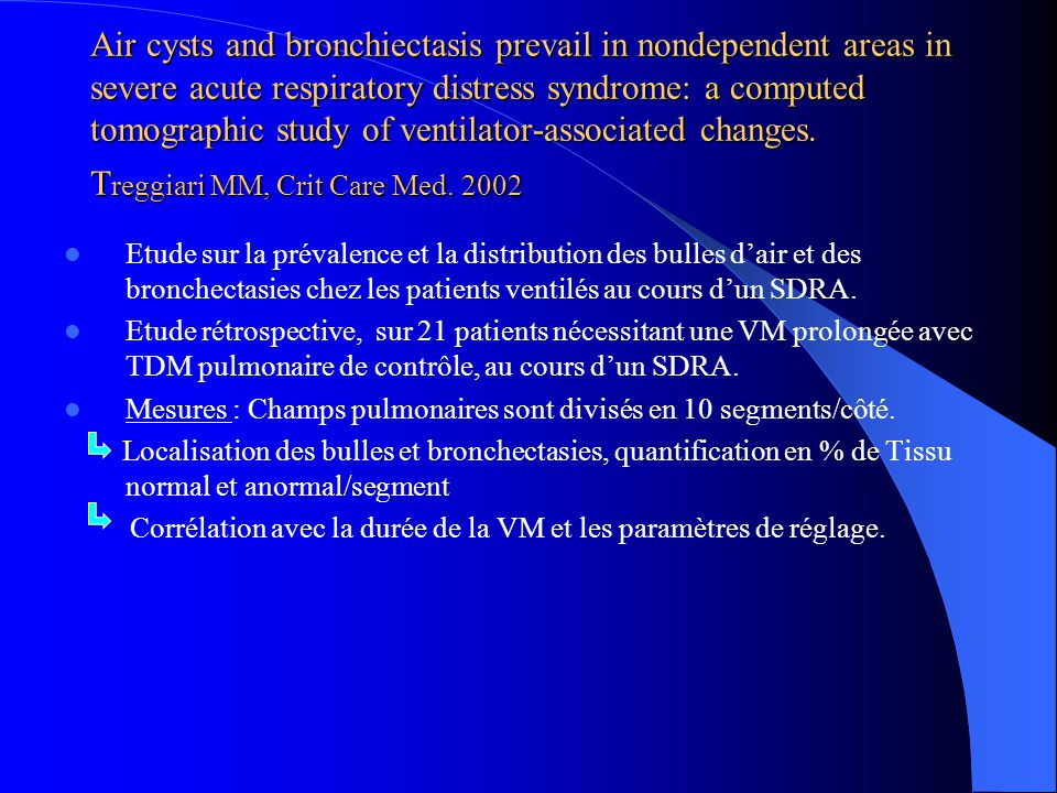 Air cysts and bronchiectasis prevail in nondependent areas in severe acute respiratory distress syndrome: a computed tomographic study of ventilator-associated changes.