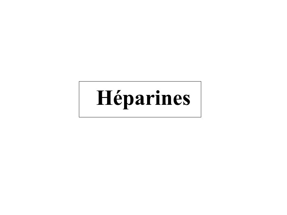 Héparine non fractionnée (1) Inactivation de la thrombine et des facteurs X et IX activés par le biais de lantithrombine.