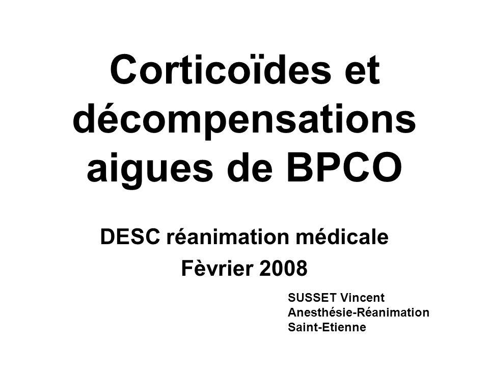 Corticoïdes et décompensations aigues de BPCO DESC réanimation médicale Fèvrier 2008 SUSSET Vincent Anesthésie-Réanimation Saint-Etienne