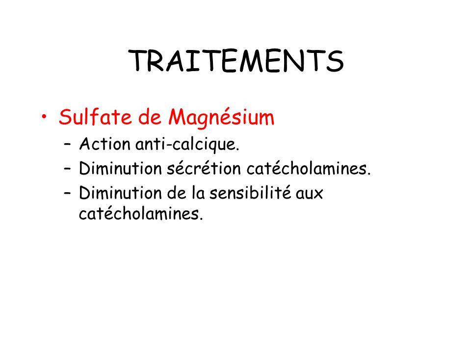 TRAITEMENTS Sulfate de Magnésium –Action anti-calcique.