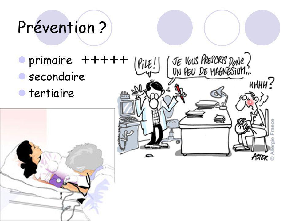 Prévention ? primaire secondaire tertiaire +++++