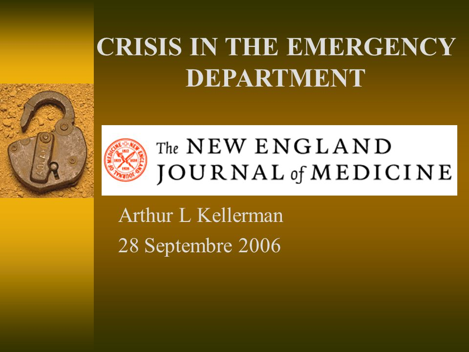 Arthur L Kellerman 28 Septembre 2006 CRISIS IN THE EMERGENCY DEPARTMENT