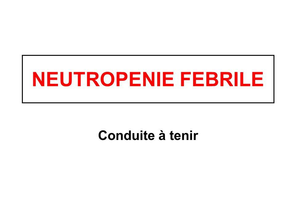 EPIDEMIOLOGIE 50% des fièvres chez un neutropénique sont dorigine infectieuse