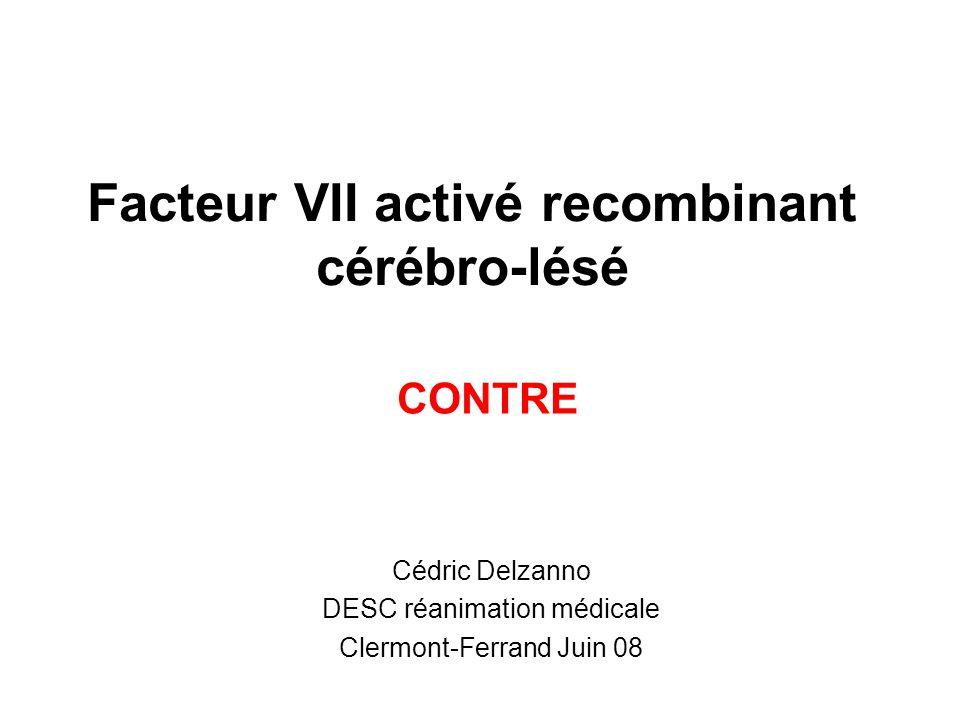2008 risque TE avec facteur VII activé / placebo chez patients avec hémorragie intracérébrale spontanée 371 patients traités par facteur VII