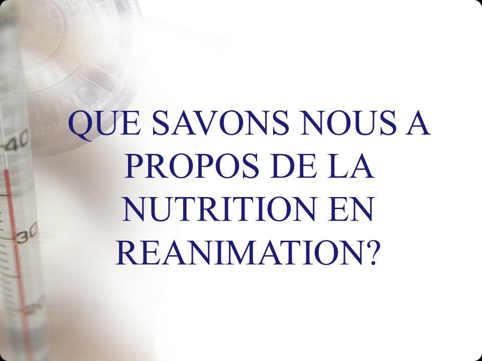 QUE SAVONS NOUS A PROPOS DE LA NUTRITION EN REANIMATION?