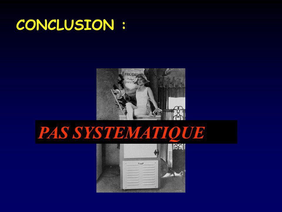 CONCLUSION : CONCLUSION : PAS SYSTEMATIQUE