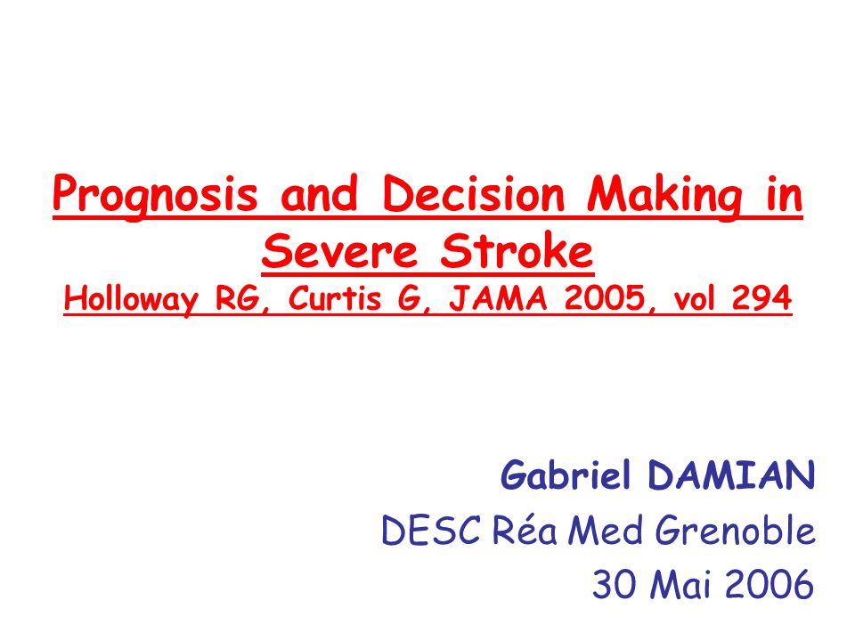 Proposition de recherche 1°) comprendre les variations de prise en charge de fin de vie des AVC, respecter la volonté du patient.
