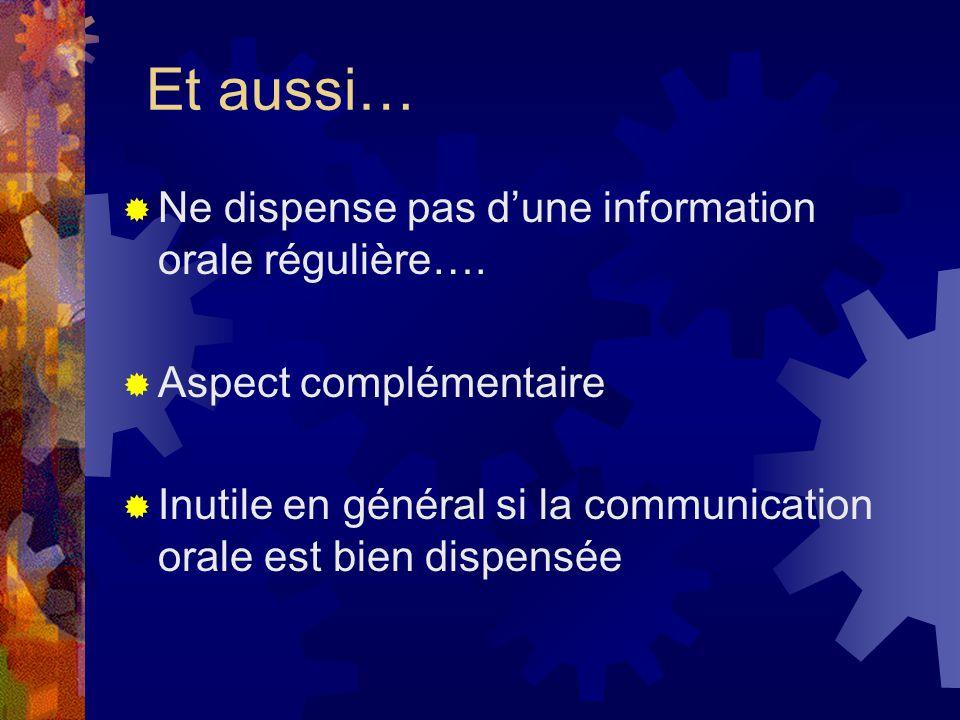 Et aussi… Ne dispense pas dune information orale régulière….