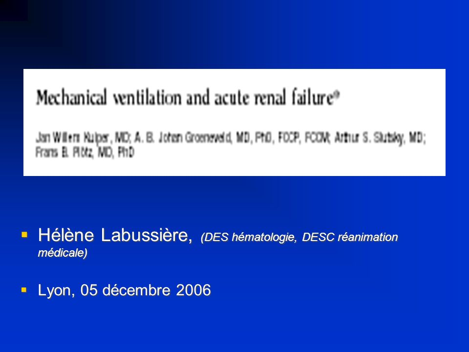 Hélène Labussière, (DES hématologie, DESC réanimation médicale) Hélène Labussière, (DES hématologie, DESC réanimation médicale) Lyon, 05 décembre 2006