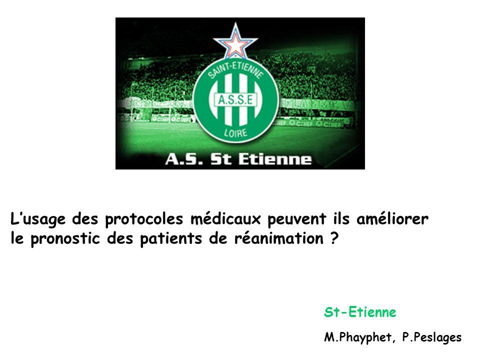Lusage des protocoles médicaux peuvent ils améliorer le pronostic des patients de réanimation ? M.Phayphet, P.Peslages St-Etienne
