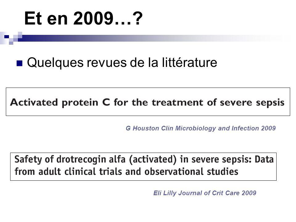 Quelques revues de la littérature G Houston Clin Microbiology and Infection 2009 Eli Lilly Journal of Crit Care 2009
