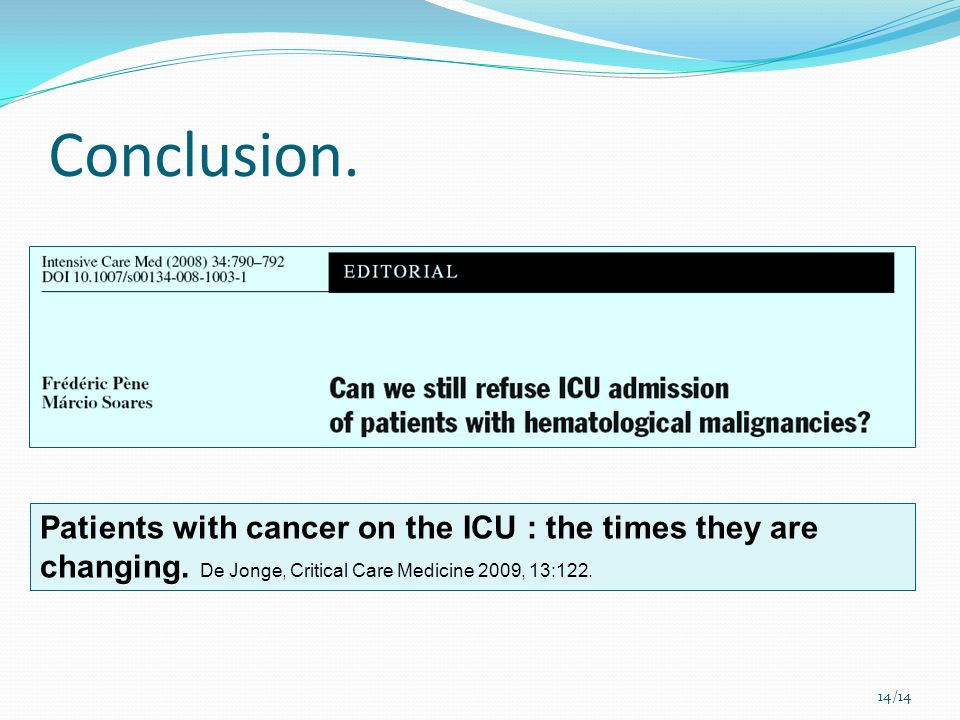 Conclusion.Patients with cancer on the ICU : the times they are changing.