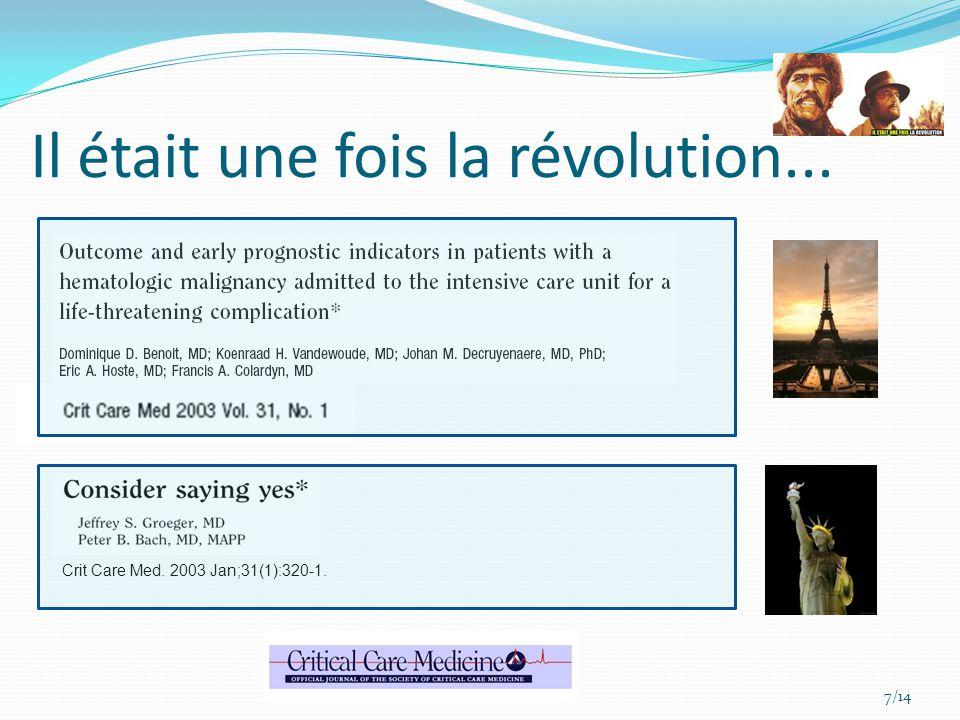 Il était une fois la révolution... Crit Care Med. 2003 Jan;31(1):320-1. 7/14