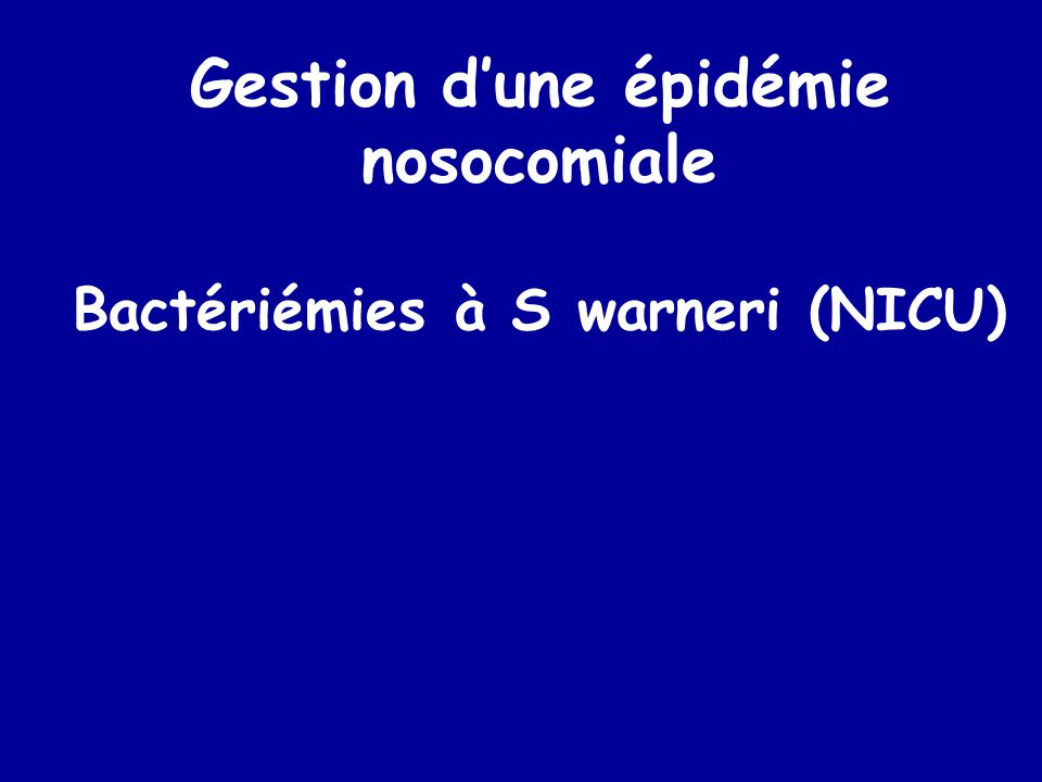 Alerte Mars 2003 4 enfants présentent –Frissons –Température –au décours administration AP –HC + à SCN –2 Poches transmises en bactério : Staphylococcus warneri