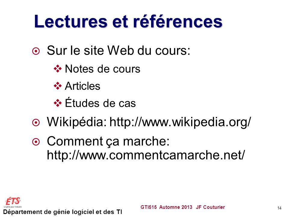 Département de génie logiciel et des TI Lectures et références Sur le site Web du cours: Notes de cours Articles Études de cas Wikipédia: http://www.w