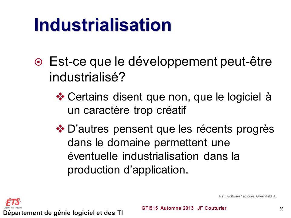 Département de génie logiciel et des TI Industrialisation Est-ce que le développement peut-être industrialisé? Certains disent que non, que le logicie