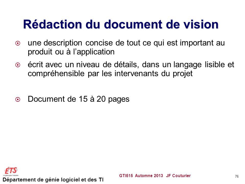 Département de génie logiciel et des TI Rédaction du document de vision une description concise de tout ce qui est important au produit ou à lapplicat