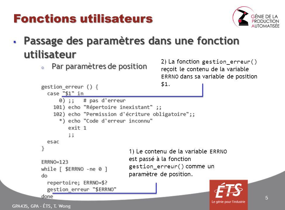 GPA435, GPA – ÉTS, T. Wong Fonctions utilisateurs Passage des paramètres dans une fonction utilisateur Passage des paramètres dans une fonction utilis